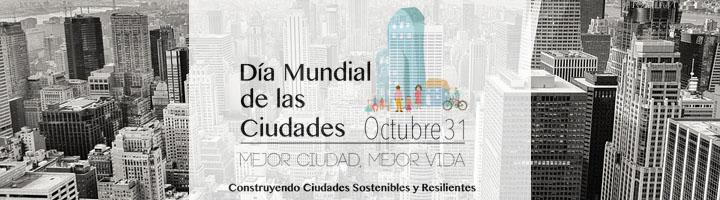 Día Mundial de las Ciudades, a mejor ciudad, mejor calidad de vida