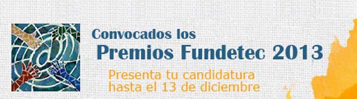 Tres últimos días para presentar candidaturas a los Premios Fundetec 2013