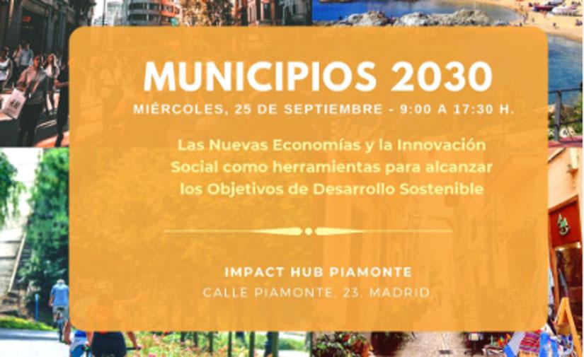 Ayuntamientos de toda España analizarán en #Municipios2030 cómo impulsar los ODS a nivel local
