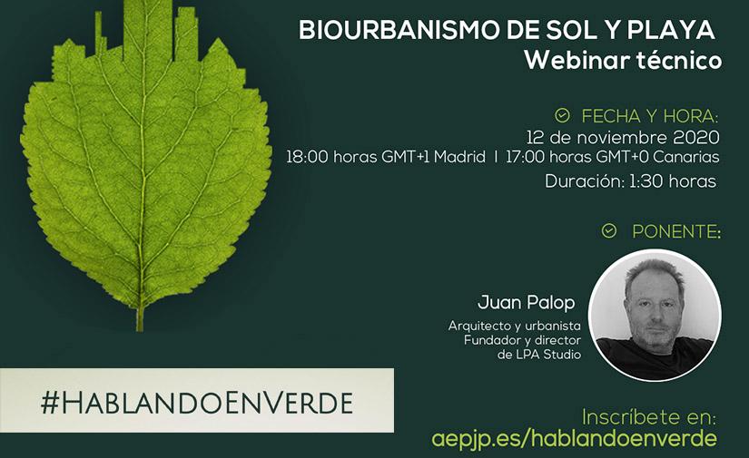 Biourbanismo de Sol y Playa, próximo webinar #HablandoEnVerde impartido por Juan Palop