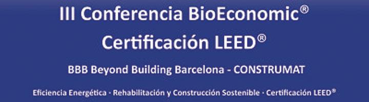 III Conferencia BioEconomic Certificación LEED en BBB Beyond Building Barcelona - CONSTRUMAT