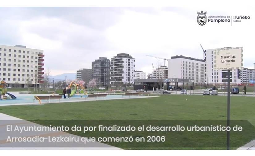 Finaliza el desarrollo urbanístico de Arrosadía-Lezkairu en Pamplona