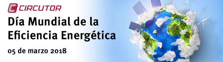 CIRCUTOR organiza una conferencia especial para celebrar el Día Mundial de la Eficiencia Energética 2018