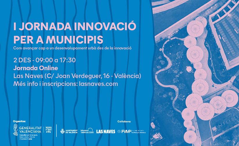 Las Naves acoge una jornada de innovación para ayudar a los municipios valencianos a avanzar en desarrollo urbano