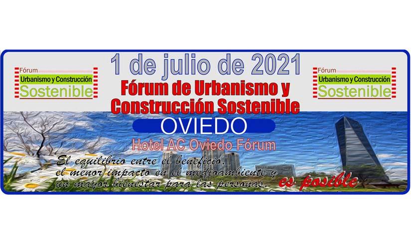 Se celebra en Oviedo el Fórum de Urbanismo y Construcción Sostenible 2021
