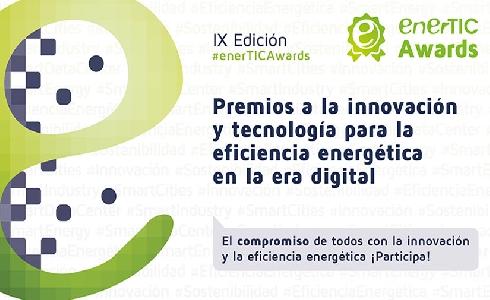 enerTIC anuncia la apertura de la convocatoria de la IX edición de los Premios a la Innovación y Tecnología para la Eficiencia Energética en la era digital